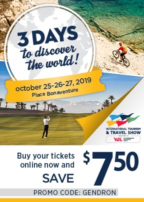 Buy your tickets and save with Voyages Gendron for the Salon Internation du Tourisme et du Voyages
